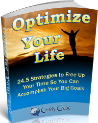 Optimize Your Life by Chris Cade