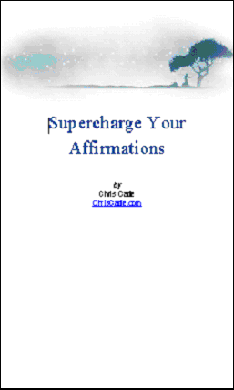 Supercharge Your Affirmations by Chris Cade
