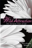 Spiritual Book: Wild Attraction - The Energetic Facts of Life by Paul and Patricia Richards