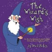 Spiritual Book: The Wizard's Wish by Brad Yates